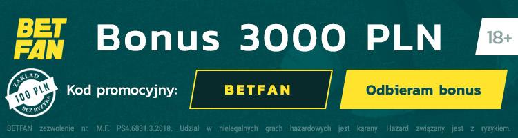 bukmacher betfan bonus